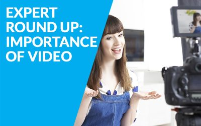 Expert Round Up – The Importance Of Video On Your Website