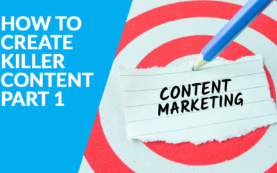 [CONTENT MARKETING PERTH] How to Create Killer Content – Part 1