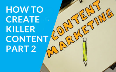 Content Marketing Perth | How to Create Killer Content (Part 2)