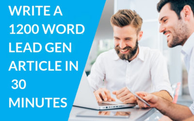 Write A Lead Generating Article in 30 Minutes – Step by Step Guide