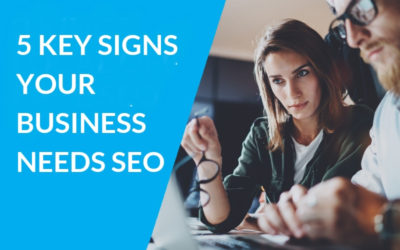 5 Key Signs Your Business Needs An SEO Specialist