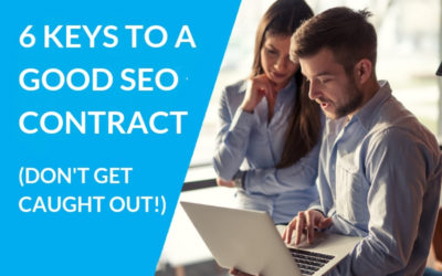 6 Key Things Every Good SEO Contract Must Include (Don't Get Caught Out!)